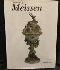 The Book Of Meissen By Robert Rontgen Schaffer Collector's Book. Hardcover