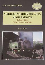 NORTHUMBERLAND COLLIERY RAILWAYS Steam Rail Lines NEW Coal Mining Mines Pits