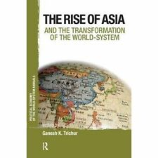 Asia and the Transformation of the World-System (Political Economy of the World