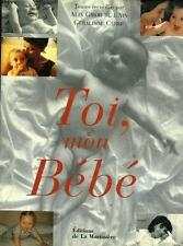Toi, Mon Bébé - Alix Girod de l'Ain et Géraldine Carré (Livre) Neuf sous blister