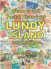 Lundy Island, Stamps and Postal History of. Sixth edition.