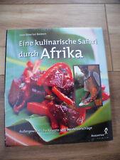 Eine kulinarische Safari durch Afrika - Außergewöhnliche Rezepte OVP.