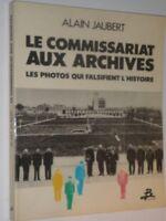 ALAIN JAUBERT commissariat aux archives photos qui falsifient l histoire 1986