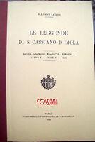 1913 LE LEGGENDE DI SAN CASSIANO DI IMOLA RISTAMPA ANASTATICA