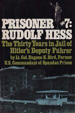 Prisoner # 7 Rudolf Hess 30 Years in Jail of Hitler's Deputy Fuhrer by Lt. Bird