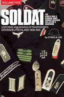 Soldat Vol. 5: The World War II German Army Combat Uniform Collector?s H&book…