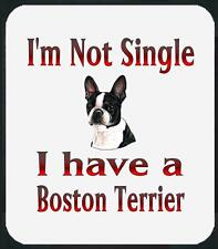 Dog Mouse Pad I'm Not Single I Have A Boston Terrier Women Men Adopt Shirt # 41