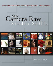 Adobe?Camera Raw: Studio Skills by Lowrie, Charlotte K.