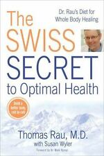 The Swiss Secret to Optimal Health: Dr. Rau's Diet for Whole Body Healing, Wyler