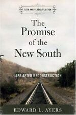 The Promise of the New South : Life after Reconstruction by Edward L. Ayers...