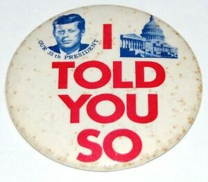 '61 JOHN F KENNEDY JFK I TOLD YOU SO pin pinback button badge campaign political