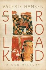 NEW - The Silk Road: A New History by Hansen, Valerie