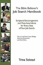 The Bible Believer's Job Search Handbook: Scriptual Encouragement and Must-have