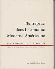 DE LATTRE Jean-Michel / L'ENTREPRISE DANS L'ECONOMIE MODERNE AMERICAINE - Les...