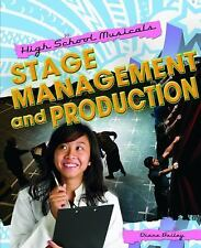 Stage Management and Production (High School Musicals) by Diane Bailey