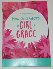 How God Grows a Girl of Grace: A Devotional. Children's Christian Book Ages 8-12