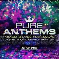 Pure Anthems  UK Rap House Grime and Bassline (Mixed by Nathan Dawe) [CD]