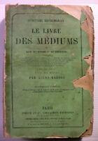 1862+TRES RARE+ALLAN KARDEC LIVRE MEDIUMS PHILOSOPHIE ESOTERISME CURIOSA OLDBOOK