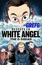 Rescate en White Angel The G-Squad/Rescue in White Angel The G-Squad (Spanish Ed