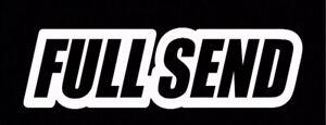 "Full Send Sticker Decal 5.5 "" DIE CUT NELK Boys Just Gonna Send it Get Sendy XO"