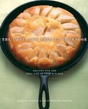 The Cast Iron Skillet Cookbook : Recipes for the Best Pan in Your Kitchen