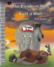 The Elephant Who Built a Wall by Sherry Christie children's charity picture book