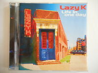 LAZY K : LIFE IN ONE DAY [ CD ALBUM ] --> PORT GRATUIT