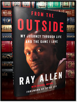 From The Outside ✎SIGNED✎ by RAY ALLEN New NBA Hardback 1st Edition & Printing
