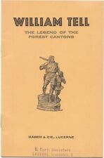 Vintage Swiss Souvenir booklet on William Tell The Legend of the Forest Cantons