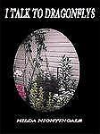 I Talk to Dragonflys by Hilda Nightingale (2008, Hardcover)