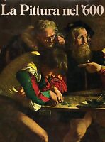 La pittura nel '600 - Filippo Bonsignori - Silvana 1974