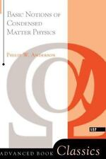 Advanced Book Classics Basic Notions of Condensed Matter Physics Philip Anderson