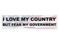 I love my country but fear my government (Bumper Sticker)