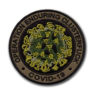 OPERATION Enduring Clusterfuck COVlD CORONA - subdued Embroidered PATCH/BADGE