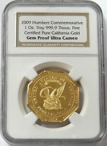 2009 GOLD OF 1852 CALIFORNIA AUGUSTUS HUMBERT SLUG NGC GEM PROOF ULTRA CAMEO 1OZ
