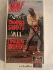 GOLF DIGEST HOW TO HIT TROUBLE SHOTS WITH TROUBLE WOODS, JOHN ELLIOT, VHS