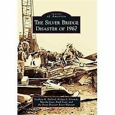 Images of America: The Silver Bridge Disaster Of 1967 by Ruth Fout, Martha...