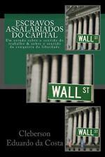 Escravos Assalariados Do Capital : Um Estudo Sobre o Sentido Do Trabalho e...