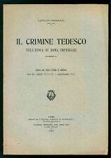 FERROGLIO GAETANO IL CRIMINE TEDESCO NELL'EPOCA DI ROMA IMPERIALE  OLMI 1917