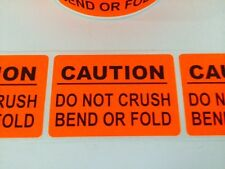 "2"" X 3""CAUTION DO NOT CRUSH BEND OR FOLD STICKER / LABEL NEW 2"" X 3"" CAUTION NEW"