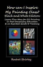 How Can I Inspire My Painting Class? : Lesson Plan Ideas for Oil Painting in...