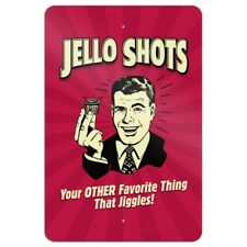 Jello Shot Other Favorite Thing Jiggles Home Business Office Sign