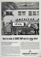AMERICAN AIRLINES  HOW TO MAKE SHORT HOP OUT OF LONG DRIVE RENT A CAR LA 50'S AD