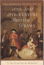 The Meridian Anthology of 18th & 19th Century British Drama (1996) K M Rogers