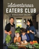 The Adventurous Eaters Club: Mastering the Art of Family Mealtime by Collins, M