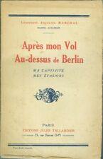Aviateur Marchal Après mon vol au-dessus de Berlin 1916 Captivité evasions  1919