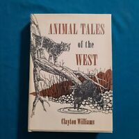 ANIMAL TALES OF THE WEST 1974 1st ED SIGNED  CLAYTON WILLIAMS