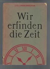 J.K.V.Engelbrechten - Wir erfinden die Zeit - 1959