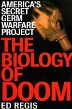 The Biology of Doom: The History of America's Secret Germ Warfare Project Regis
