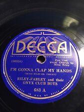 78rpm Riley-Farley & their Onyx Club Boys ; I'm Gonna Clap My Hands & Not Enough